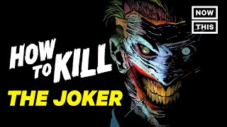 How to Kill the Joker | Slash Course | NowThis Nerd