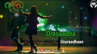 Orasaadha Vivek Mervin Karthik Romeo.mp3