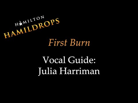 Hamildrop - First Burn - Vocal Guide: Julia Harriman