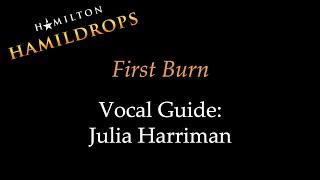 Hamildrop - First Burn - Vocal Guide: Julia Harriman