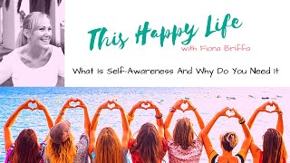 What Is Self-Awareness And Why Do You Need It?