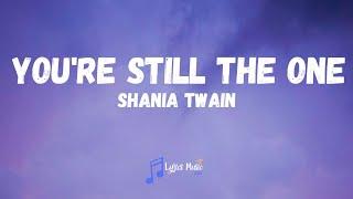 Shania Twain - You're Still The One (Lyrics)