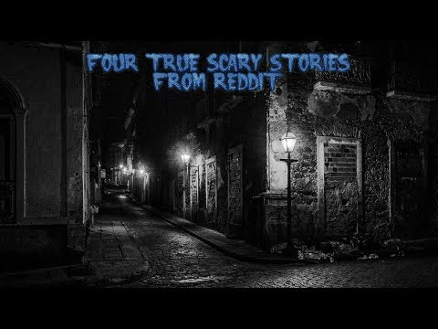 4 True Scary Stories From Reddit (Vol. 16)
