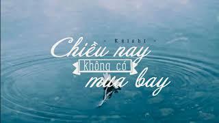 Chiều nay không có mưa bay - Cover by Kaishi 「Lyrics Video」| Cốm