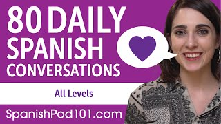 2 Hours of Daily Spanish Conversations - Spanish Practice for ALL Learners