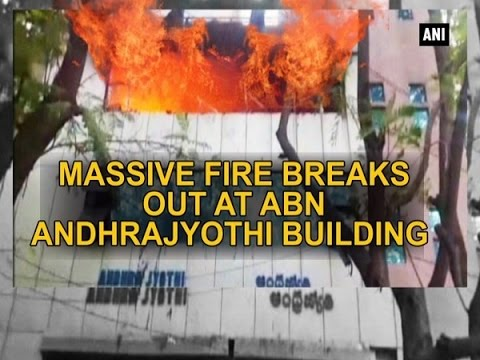 Massive fire breaks out at ABN Andhrajyothi Building - Andhra Pradesh News