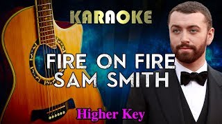 Sam Smith - Fire On Fire (HIGHER Key Acoustic Guitar Karaoke Instrumental) Video