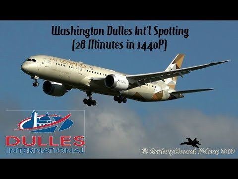 Washington Dulles Int'l Spotting (28 Minutes in 1440P) April 26, 2017