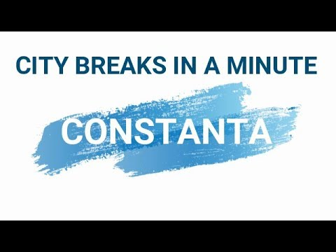 Constanta in a minute • Κωνστάντζα σε 1 λεπτό