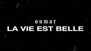 OUMAR - LA VIE EST BELLE