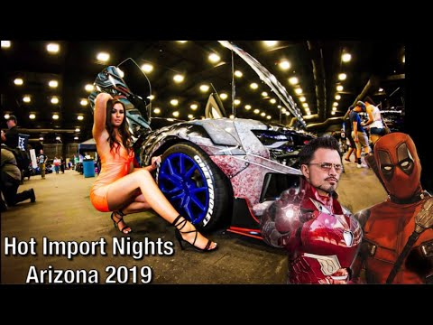 DEADPOOL, IRON MAN, OPTIMUS PRIME ALL AT | HOT IMPORT NIGHTS ARIZONA 2019
