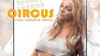Britney Spears - Circus (Russ Castella Remix) Radio LEAK Plus Download link
