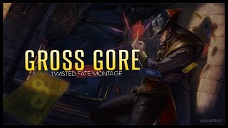 gross gore montage best twisted fate plays