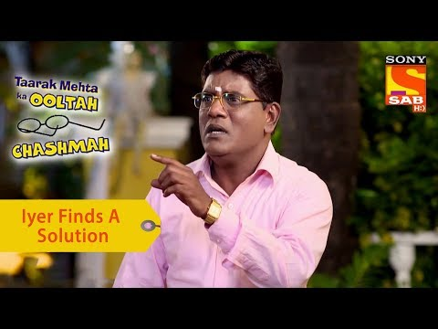 Your Favorite Character | Iyer Finds An Acidic Solution | Taarak Mehta Ka Ooltah Chashmah