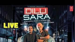 New Punjabi || Song || Dilli Sara || Kuwar Virk Ft. || Kamal Khan.. 2017