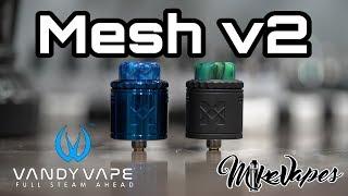 Vandy Vape Mesh v2 RDA!