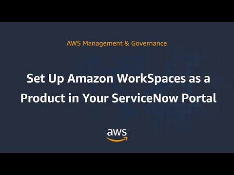 Set Up Amazon WorkSpaces as a Product in Your ServiceNow Portal