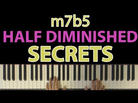 The Secret Chord You Need To Meet: The Half Diminished (m7b5)