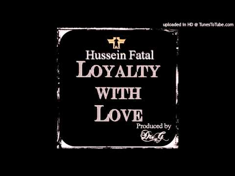Hussein fatal (Outlawz) - Loyalty with love (Prod by Dr G) (R.I.P)