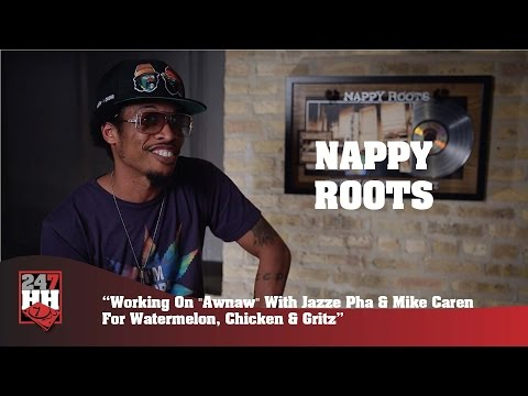 """Nappy Roots - """"Awnaw"""" With Jazze Pha & Mike Caren For Watermelon, Chicken & Gritz (247HH Exclusive)"""