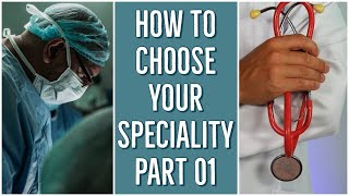 How To Choose Your Specialty or Branch (Part 01) | NEET PG AIIMS PGI JIPMER NEXT