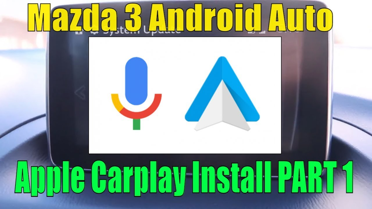 New Mazda Android Auto/Car Play Install Part 1