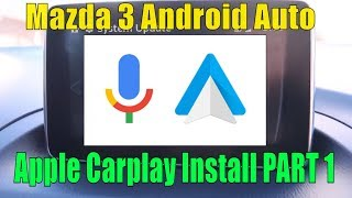 Genuine Mazda 3 Android Auto/Car Play Install Part 1