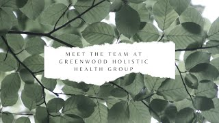 Introduction to Greenwood Holistic Health Group