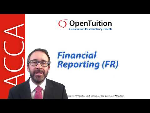 Free ACCA Financial Reporting (FR) Lectures - ACCA 2019 Exams