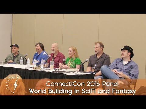 ConnectiCon 2016 Panel: World Building in SciFi and Fantasy