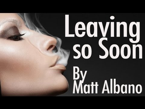 Leaving so soon by Matt Albano - LYRICS IN INFO