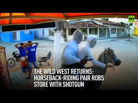 RT: The West returns: Horseback-riding pair robs store with shotgun