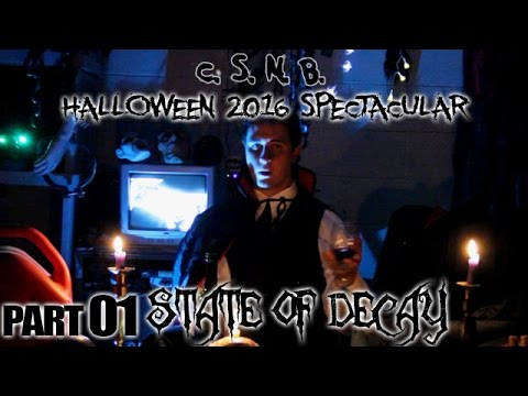 CAPTAIN STU HALLOWEEN 2016 SPECTACULAR   STATE OF DECAY   PART 01
