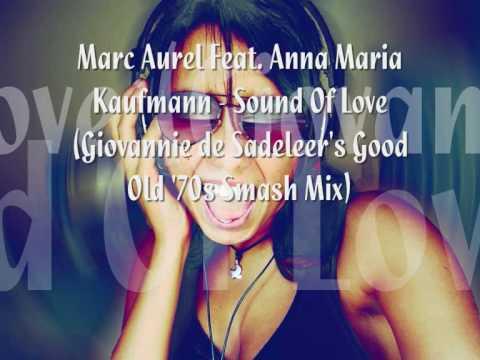 Marc Aurel - Sound Of Love (Giovannie de Sadeleer's Good Old '70s Smash Mix) *HQ RIP*