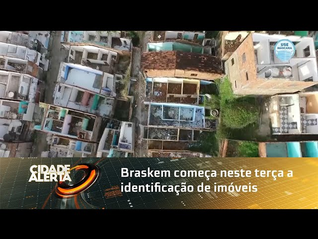 Braskem começa neste terça a identificação de imóveis da zona ''F''