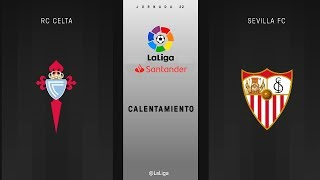 Calentamiento RC Celta vs Sevilla FC