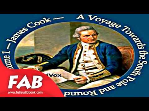 A Voyage Towards the South Pole and Round the World Part 1/2 Full Audiobook by James COOK