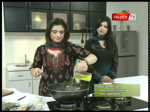 "Healthy Cooking – Ep# ""PASTA WITH CHICKEN & VEGETABLES"" Part-3 (14 Nov 2011) Health tv"
