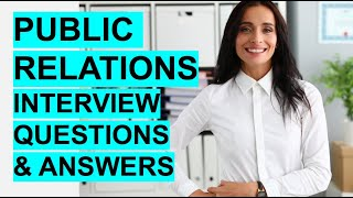 PUBLIC RELATIONS Interview Questions & Answers! (How to PASS a PR Interview)