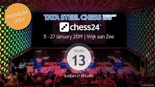 Round 13 - 2019 Tata Steel Chess Masters