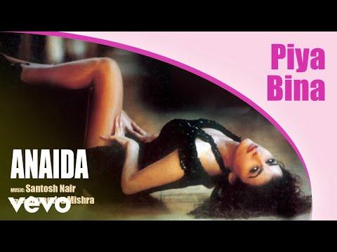 Piya Bina - Greatest Hits | Anaida |...