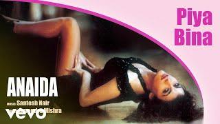 Piya Bina Greatest Hits Anaida Official Hindi Pop Song