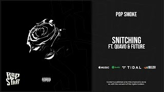 Pop Smoke - Snitching Ft. Quavo & Future (Shoot for the Stars Aim for the Moon)