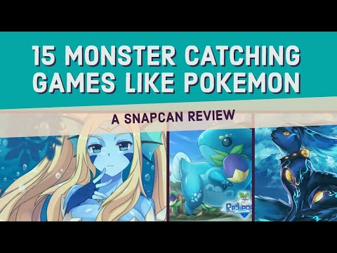 A SNAPSCAN REVIEW | 15 MONSTER CATCHING GAMES LIKE POKEMON TO PLAY IN 2019