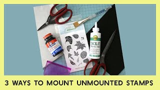 3 Ways to Mount Unmounted Stamps - Aleene's, Cling Foam, and Fun Foam