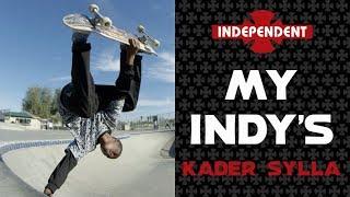 Kader Sylla My Indys  Independent Trucks
