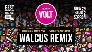 Walcus remix / Wellhello x Halott Pénz - Emlékszem, Sopronban