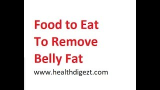 Food to Remove Belly Fats   www.healthdigezt.com