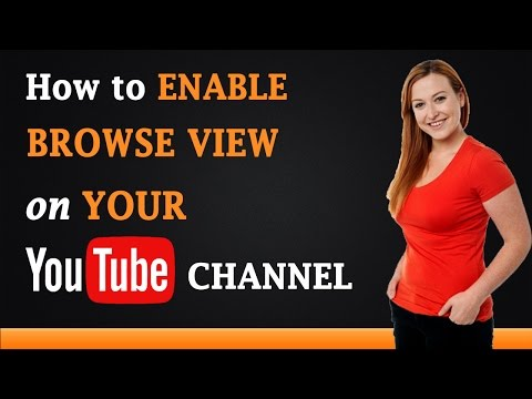 How to Enable Browse View on Your YouTube Channel
