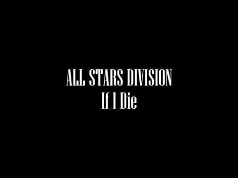 All Stars Division - If I Die